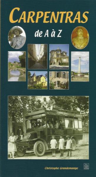 Carpentras de A à Z, éditions Alan Sutton, 2009