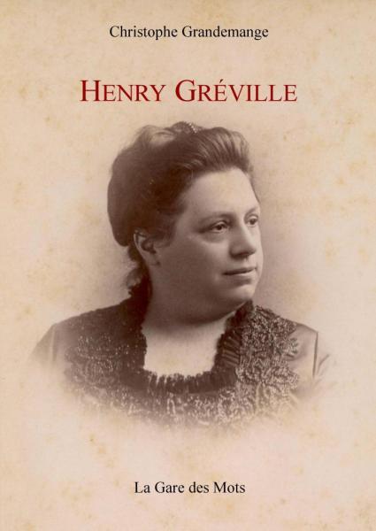 Henry Gréville, par Christophe Grandemange