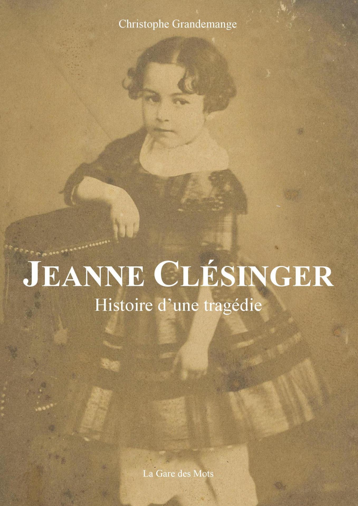 Jeanne Clésinger - Histoire d'une tragédie