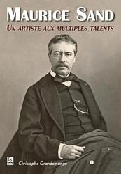 Maurice Sand - Un artiste aux multiples talents